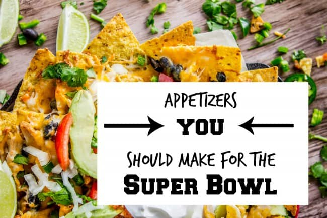 Appetizers You Should Make For the SuperBowl this Weekend! From The Food Charlatan